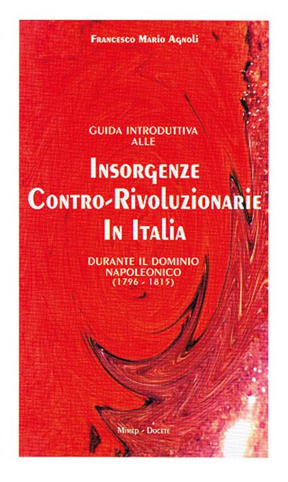 """""""Le correnti storiografiche sulle insorgenze popolari che hanno combattuto le idee giacobine napoleoniche"""" di Domenico Bonvegna"""